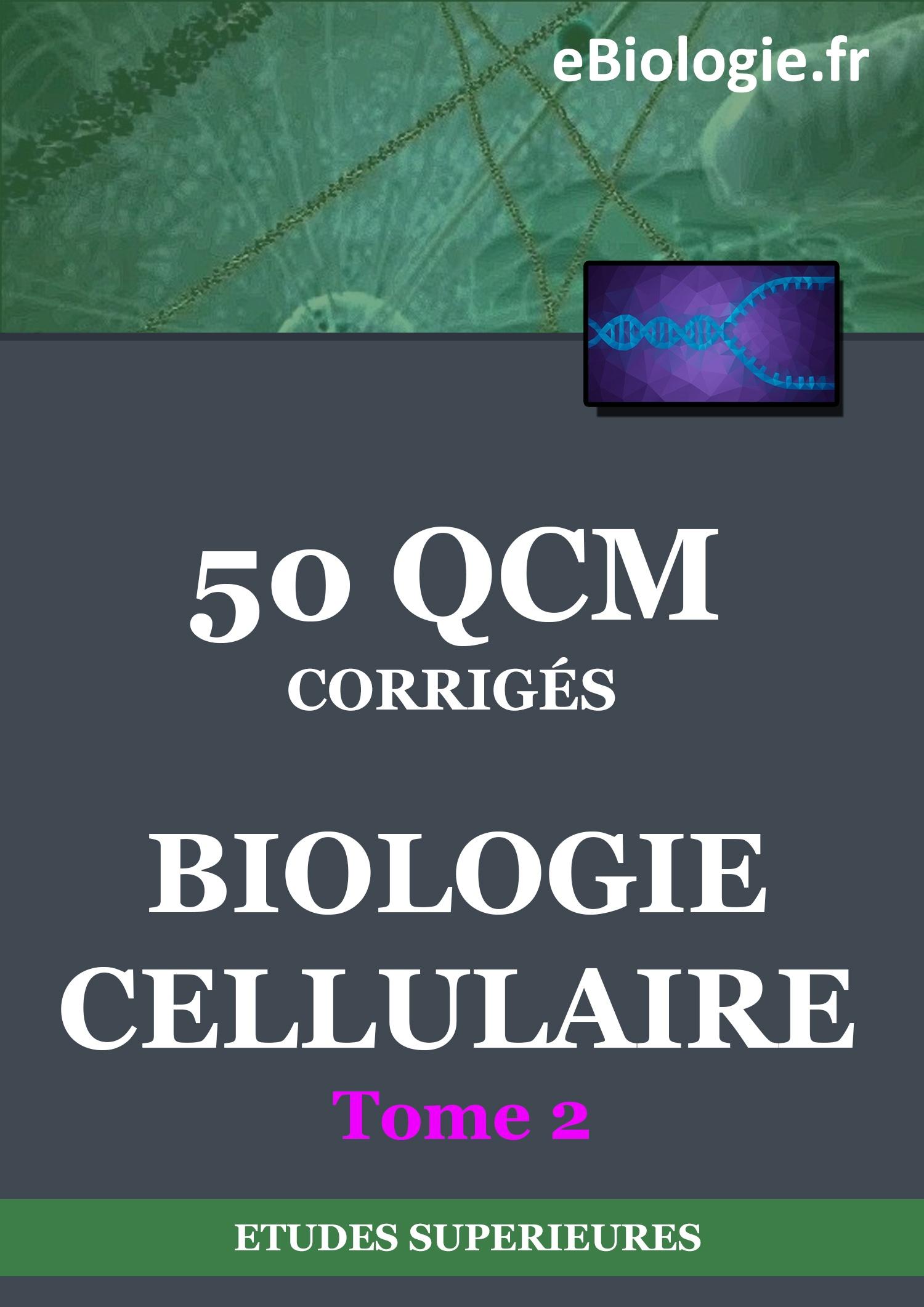 Ebook : eBook 50 QCM de Biologie cellulaire - Tome 2