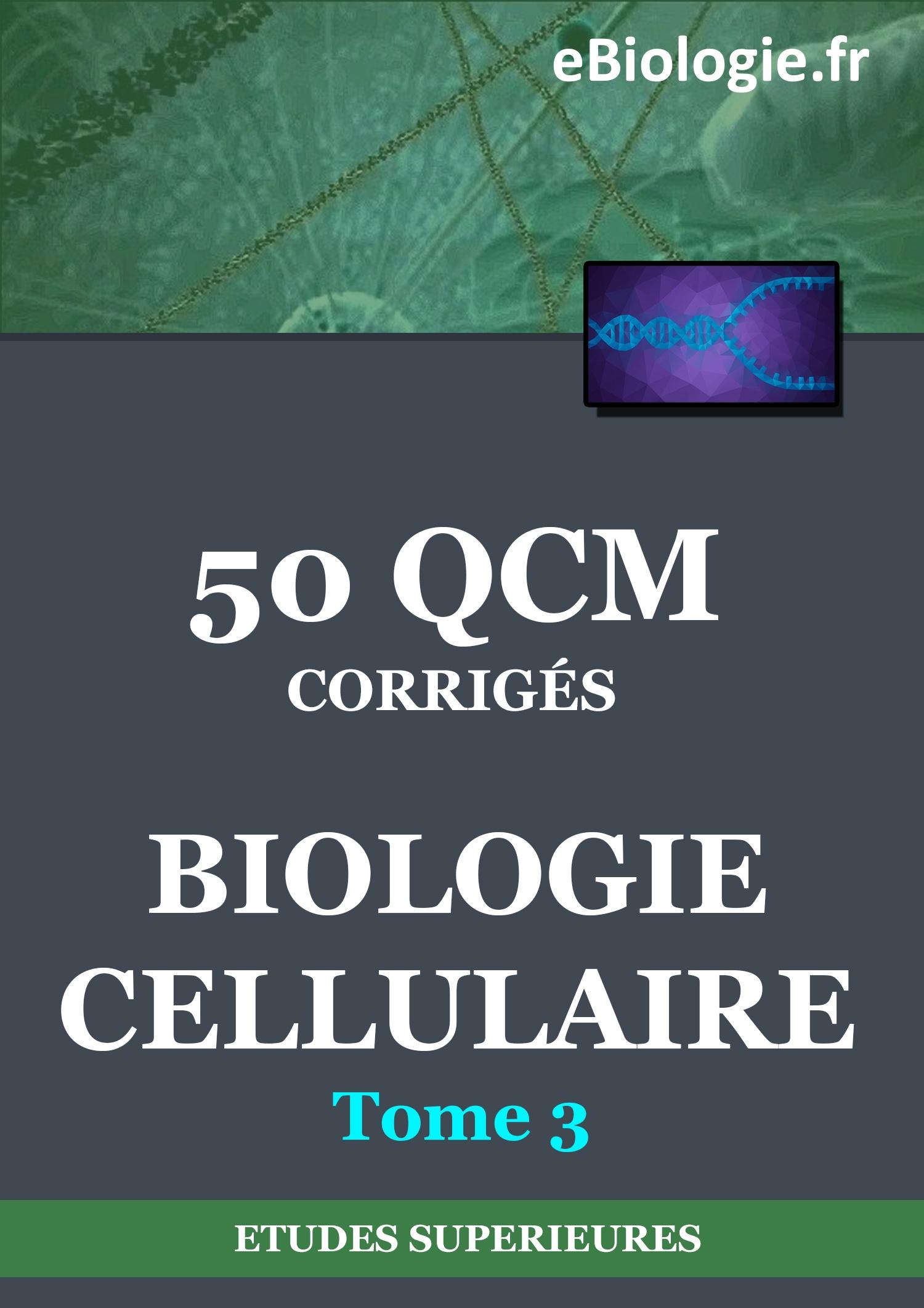 Ebook : eBook 50 QCM de Biologie cellulaire - Tome 3