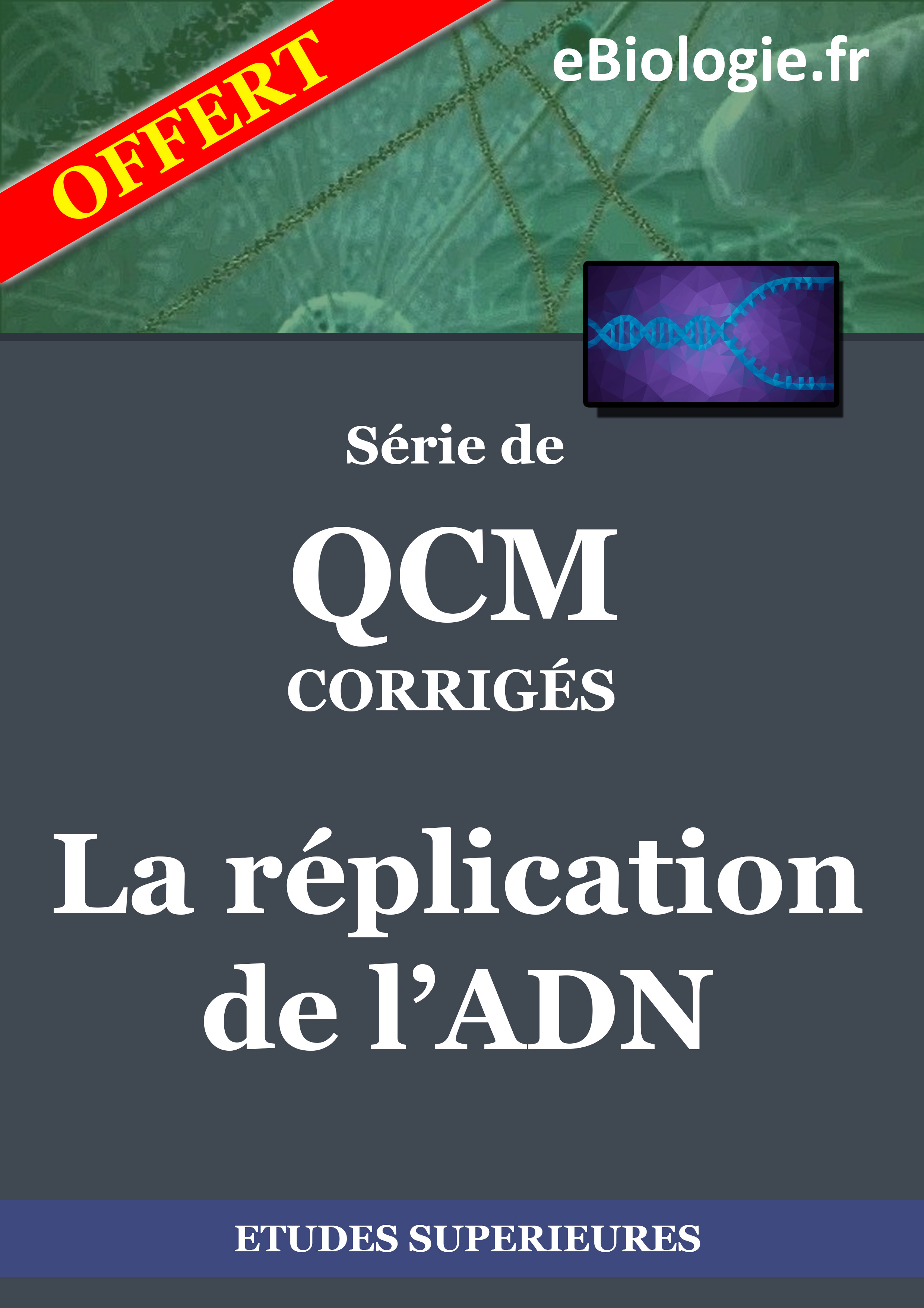 Ebook : eBook QCM La réplication de l'ADN