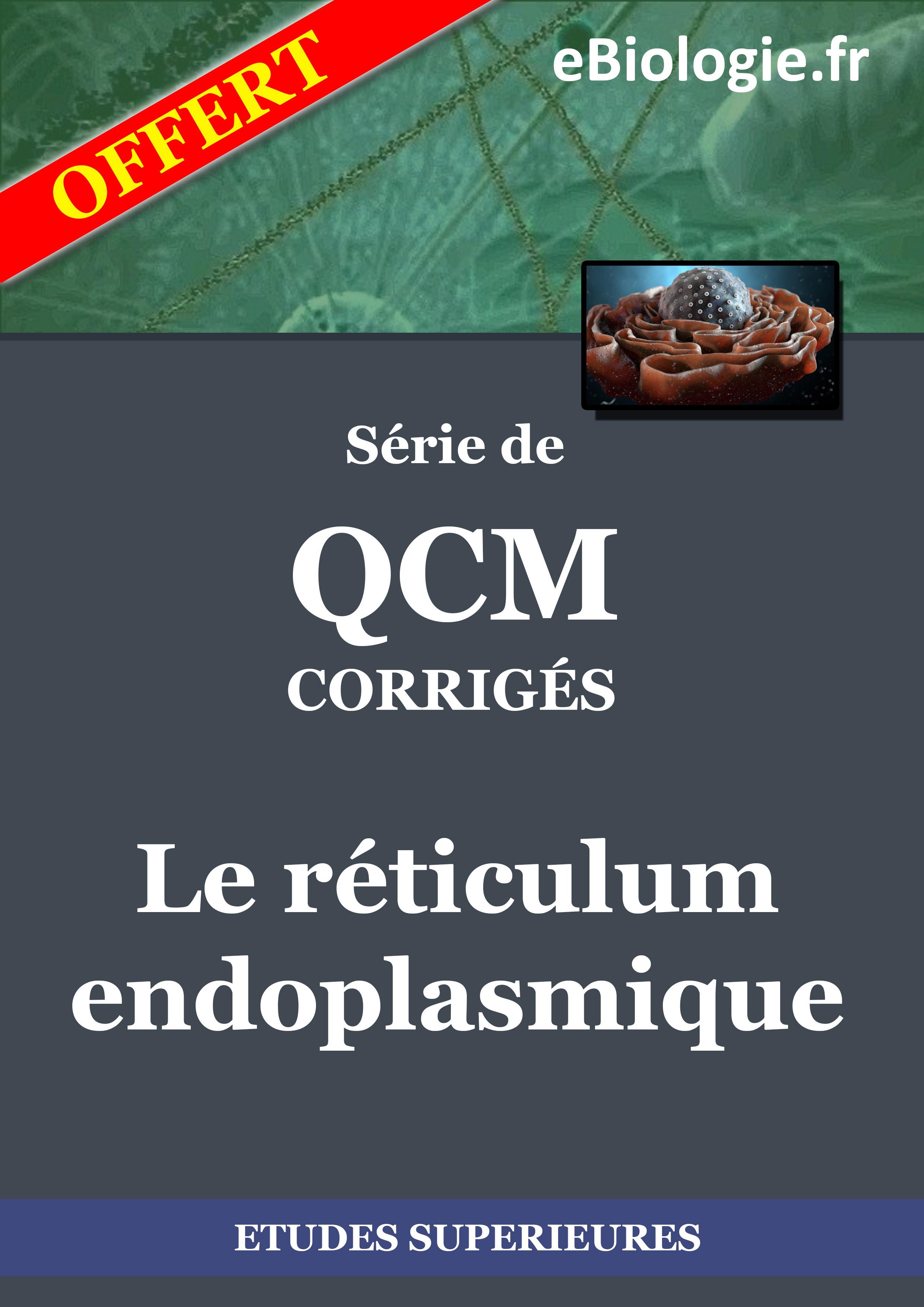 Ebook : eBook QCM Le réticulum endoplasmique